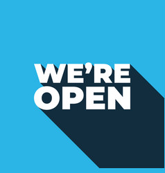 poster with text we are open on blue ground vector image