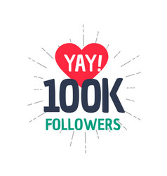 100k followers achievement in social media vector