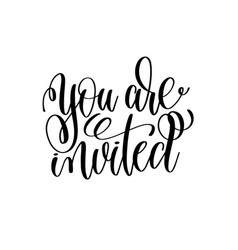 You are invited black and white hand ink lettering vector