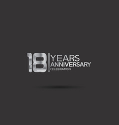 18 years anniversary logotype with silver color vector