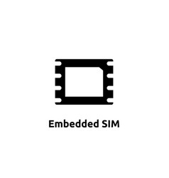 esim embedded sim card icon symbol concept new vector image