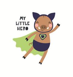 Cute funny wild piglet superhero flying quote vector