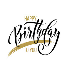 happy birthday to you greeting card calligraphy vector image