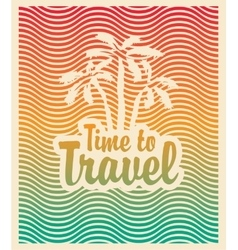 palm trees sea and the inscription time travel vector image