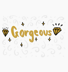 gorgeous word lettering vector image