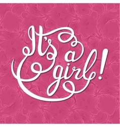 Its a girl lettering Baby shower vector