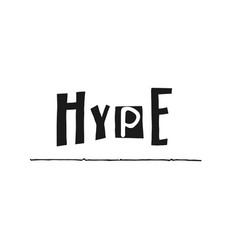 Hype shirt quote lettering vector