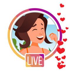 Stories girl streamer live video vector