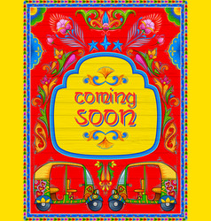 Colorful coming soon banner in truck art kitsch vector