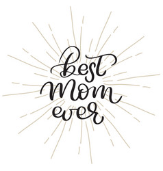 Best mom ever vintage text on white vector