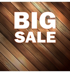 Big sale text on wooden vector image vector image