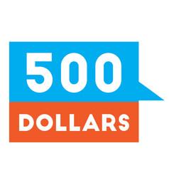 five hundred dollars advertising sticker vector image