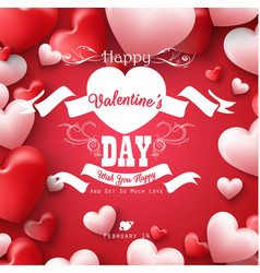 happy valentines day with red and pink heart desig vector image