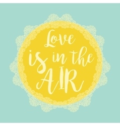 love is in air typography poster template vector image
