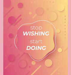 Stop wishing start doing poster vector