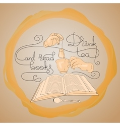 Cup hands and words Drink Tea Read Books vector image