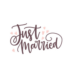 Just married phrase or inscription written with vector