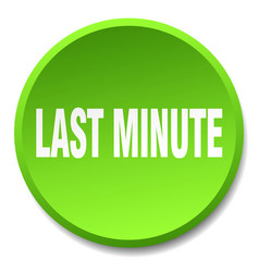 Last minute green round flat isolated push button vector
