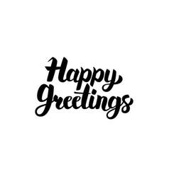happy greetings handwritten calligraphy vector image vector image