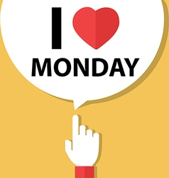 I love monday forefinger with bubble vector image