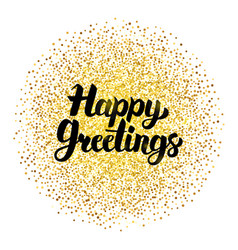 happy greetings lettering over gold vector image vector image