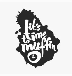 its time to muffin in an ink blot vector image