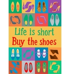 Life is short Buy the shoes vector image vector image