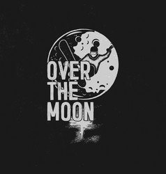 over the moon poster design hand drawn moon vector image vector image