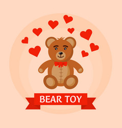 Bear toy with flying hearts vector