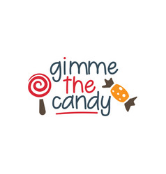 give me a candy halloween hand written text vector image