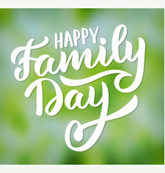 Happy family day - typography hand-lettering vector