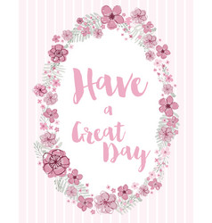 have a great day loral wreath vector image