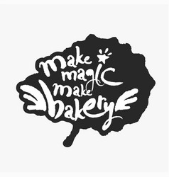 make magic make bakery in an ink blot vector image