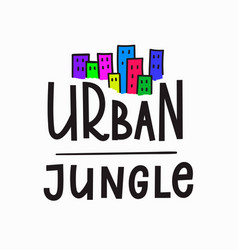 Urban jungle t-shirt quote lettering vector