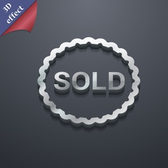 Sold icon symbol 3D style Trendy modern design vector image