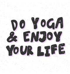 Do yoga and enjoy your life sticker for social vector