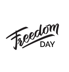 freedom day hand-written text vector image