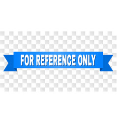 Blue stripe with for reference only text vector