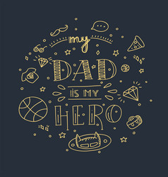 dad super hero doodle quote in handwritten style vector image