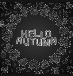 hello autumn leaves drawn with chalk on whiteboard vector image