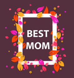 best mom flower frame mothers day banner vector image