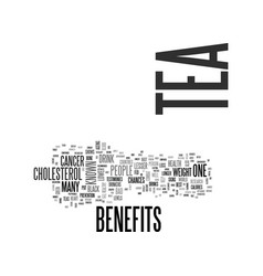 Whats inside your cup of tea the benefits of tea vector