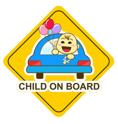 baby on board sign happy baby holding balloon in vector image