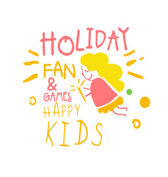 holiday fan and games happy kids promo sign vector image
