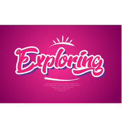 exploring word text typography pink design icon vector image