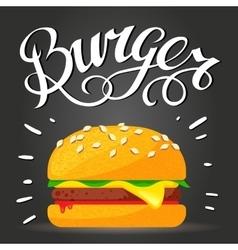Lettering Burger - hamburger or cheeseburger vector image