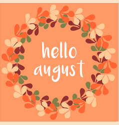 hello august wreath sunny yellow and green card vector image