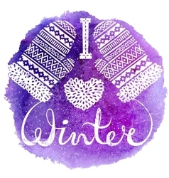 I love winter text and knitted woolen mittens vector