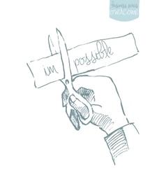 Hand scissor cut possible impossible sketch vector image vector image
