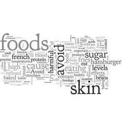 Avoid these foods gain beautiful skin vector
